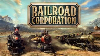 I Borrowed Money To Start a Railroad and Paid the Price - Railroad Corporation Gameplay -  Part 1