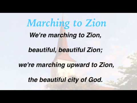 Marching to Zion (United Methodist Hymnal #733)