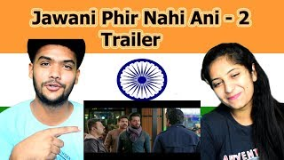 Indian reaction on Jawani Phir Nahi Ani - 2 Trailer | Swaggy d