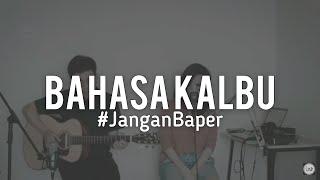 #JanganBaper Titi Dj - Bahasa Kalbu (Cover)