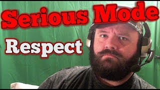 Serious Mode: Respect (in 2018 and beyond!)