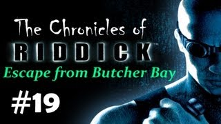 """The Chronicles of Riddick - Escape from Butcher Bay"" walkthrough, checkpoints 15 +16 +17, part 4/4"