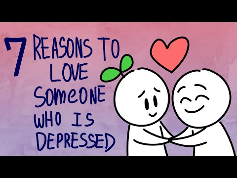 7 Reasons To Love Someone With Depression