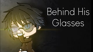 Behind His Glasses | GLMM