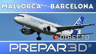 P3D v2.5 [IVAO] Mallorca - Barcelona| Cabina compartida c/ PONS [Directo]