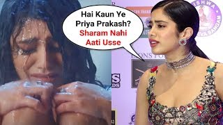 Jhanvi Kapoor ANGRY Reaction On Priya Prakash Varrier Sridevi Bungalow Trailer