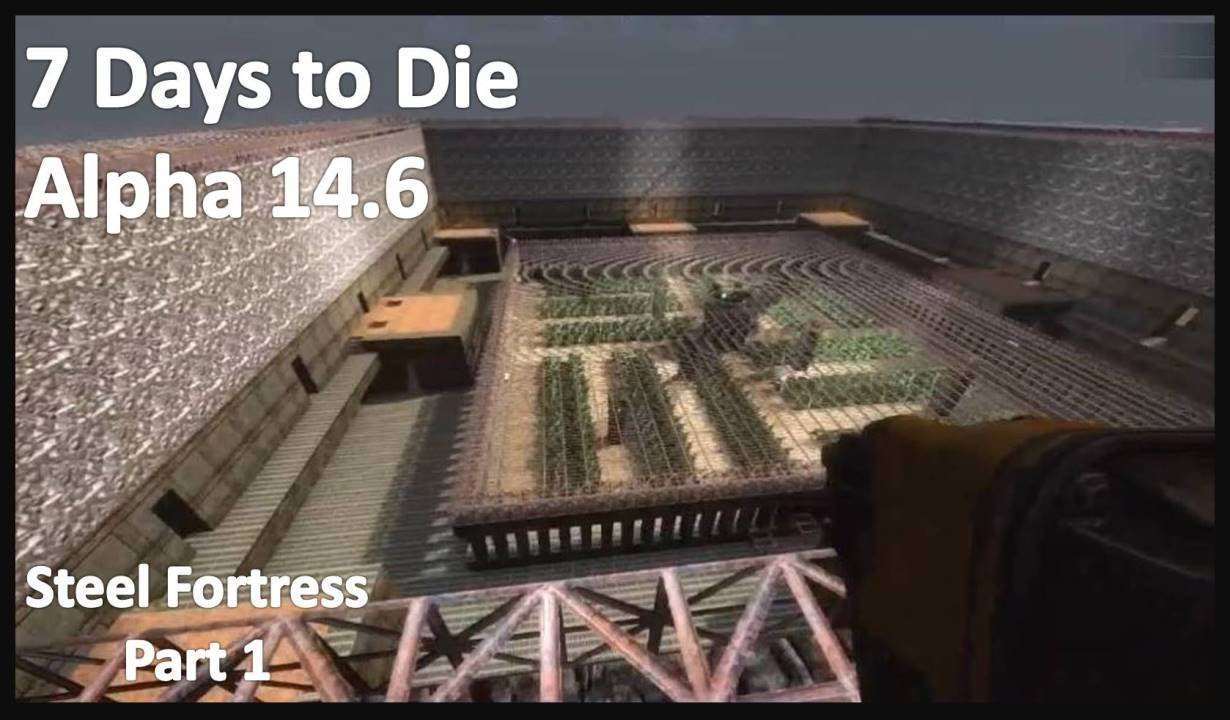 7 days to die best base defense: steel fortress with castle walls