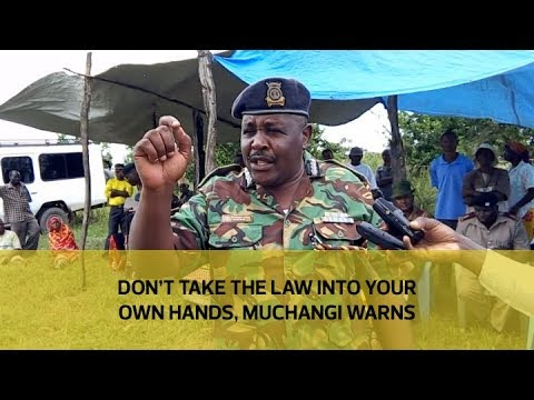 Don't take the law into your own hands, Muchangi warns