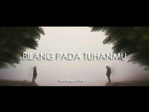 "Near - "" Bilang Pada Tuhanmu "" Ft Nino Minggo (Official Audio)"