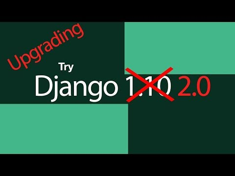 UPGRADE Try Django 1.10 to Django 2.0 // DJANGO TUTORIAL