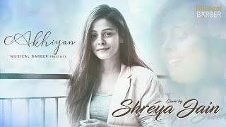 Akhiyan Cover | Shreya Jain | Sing Off | Kadam Verma | Female Cover | best song 2020
