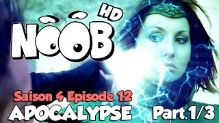 NOOB : S04 ep12 : APOCALYPSE part.1/3 (HD)