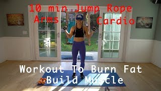 10min Arm + Cardio Jump Rope Workout~ Burn Fat Build Muscle