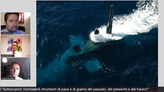 """""""Submarines: Formidable Instruments of Peace and War of the Past, Present and Future?"""""""