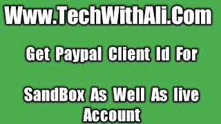 Get Paypal Client Id For Sandbox As Well As Live Account