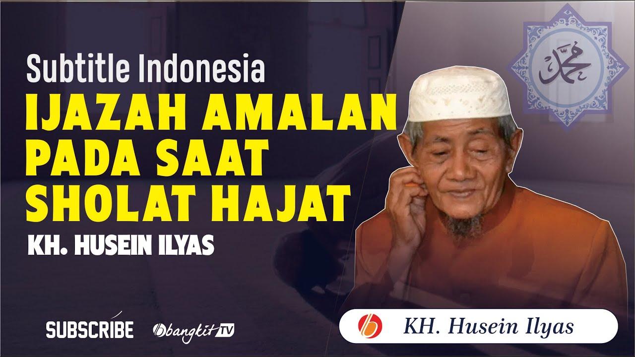 Ijazah Mbah Husein Ilyas Amalan Yang dilakukan Pada Saat Sholat Hajat    Bangkit TV