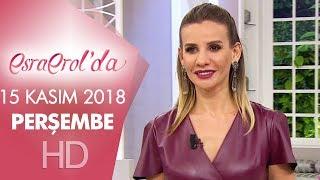 Esra Erol'da 15 Kasım 2018 | Perşembe