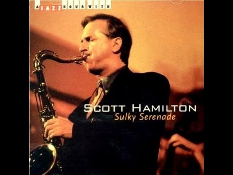 Scott Hamilton - I Remember You