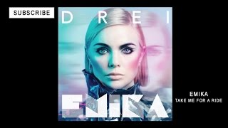 EMIKA - Take Me For A Ride