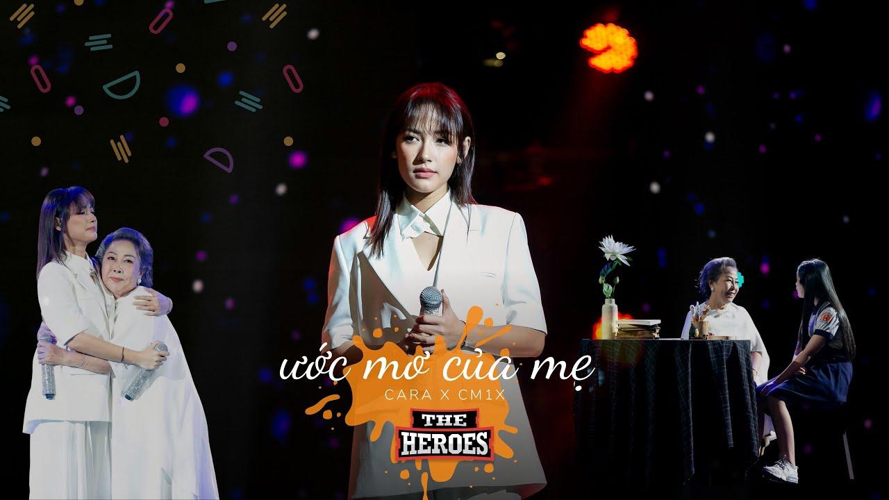 Thumb THE HEROES MV SHOW | Cara x CM1X - Ước Mơ Của Mẹ - Tập 7