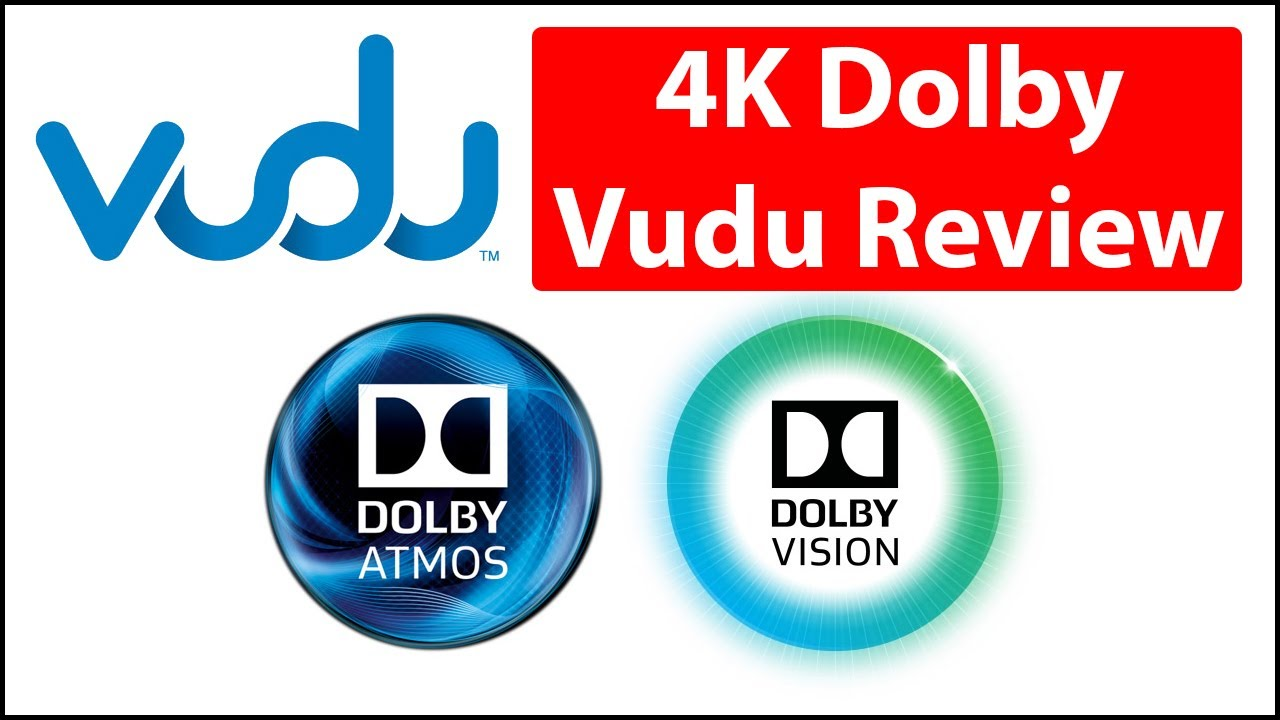 Download 4K Dolby Vision HDR   Vudu Streaming Review