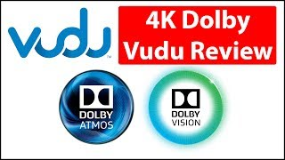 4K Dolby Vision HDR   Vudu Streaming Review