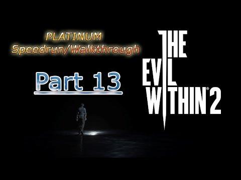 The Evil Within 2 ~ Platinum Speedrun / Walkthrough (15:00 hrs) PART 13 |