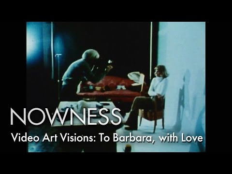 Video Art Visions: To Barbara, with Love