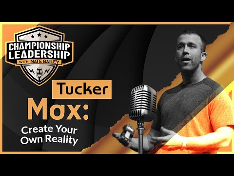 Tucker Max , I Hope They Serve Beer In Hell, Co-Founder Scribe Media - Championship Leadership