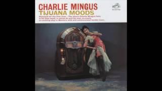 Charles Mingus Tijuana Moods (Complete Album)