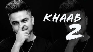 KHAAB 2 - Akhil | ft. Asees Kaur | New Punjabi Song 2018 | Swag Records
