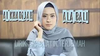 ALA BALI AI KHADIJAH LIRIK MUSIC
