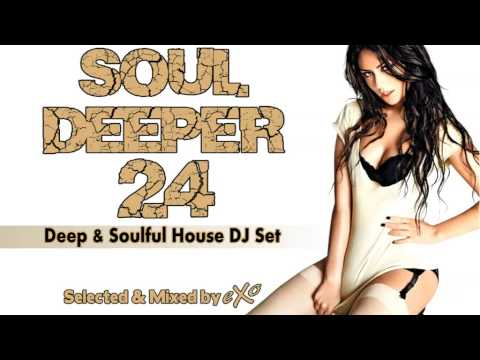 Soul Deeper Vol. 24 (Deep & Soulful House Mix)
