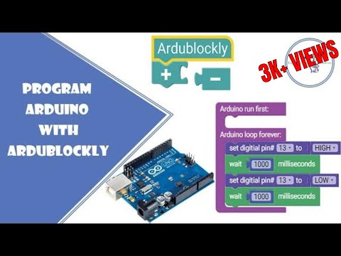 Program Arduino With Ardublockly Without Writing Any Code