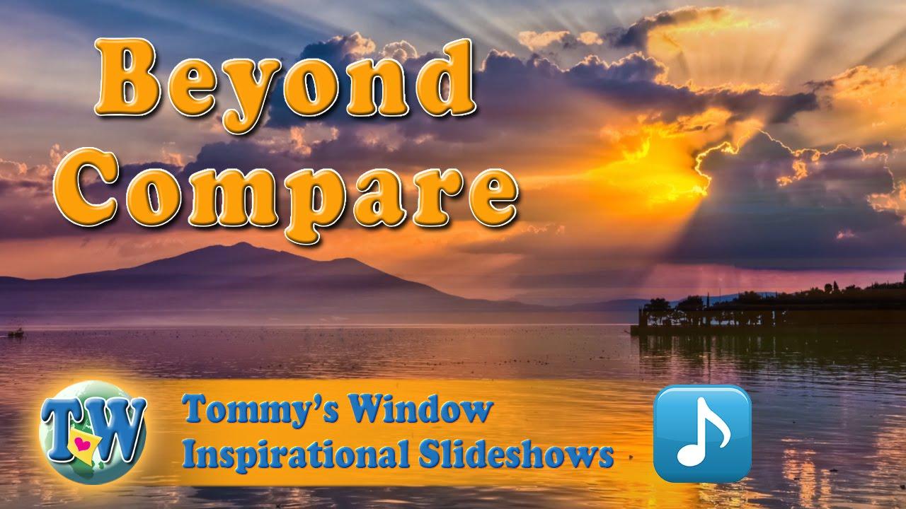 86e420f3b1e5 Beyond Compare - Tommy s Window Inspirational Slideshow - YouTube