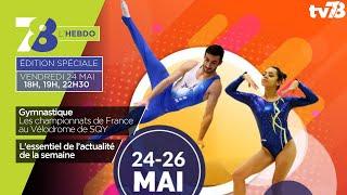 7/8 Hebdo. Edition spéciale Championnats de France de Gymnastique vendredi 24 mai 2019