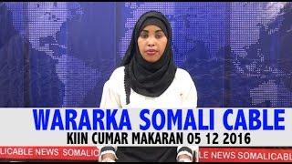 WARARKA SOMALI CABLE KIIN CUMARA MAKARAN 05 12 2016