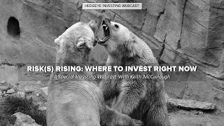 WEBCAST REPLAY: Risk(s) Rising → Where to Invest Right Now
