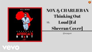 Nox - Thinking Out Loud [Ed Sheraan Cover] (Official Audio) ft. Charlieban