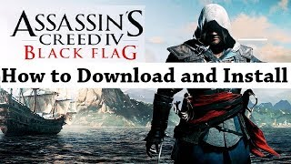 How to Download and Install Assassin's Creed IV Black Flag