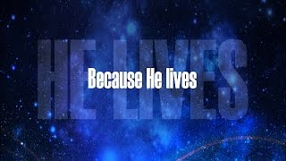 Because He Lives Amen - Karaoke - Always Glorify GOD!!!