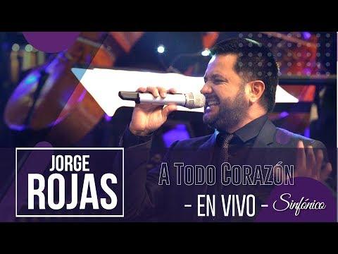 Jorge Rojas - A Todo Corazón | Sinfónico En Vivo