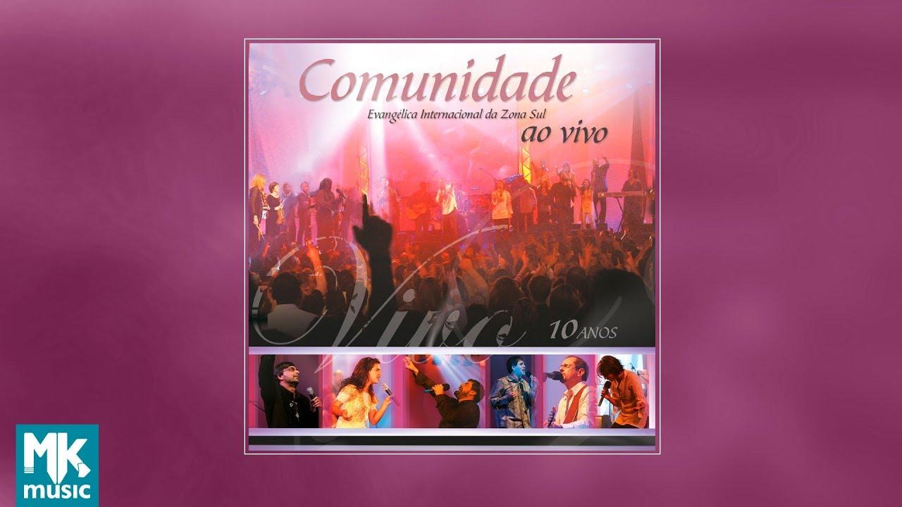 Comunidade Evangélica Internacional da Zona Sul - Ao Vivo - 10 Anos (CD  COMPLETO) 030cdc81a87b4