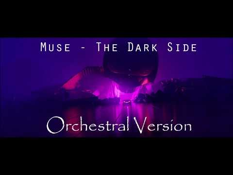 Muse - The Dark Side (Orchestral Version)