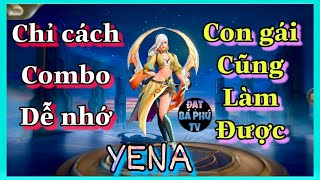 Liên quân Mobile | YENA mùa 10 | Chỉ cách Combo... xem xong đánh hạng được luôn!!!