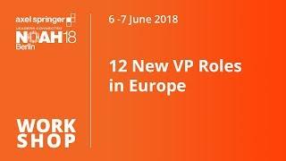 12 New VP Roles in Europe - NOAH18 Berlin