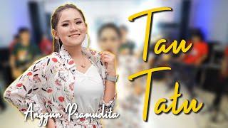Download lagu Tau Tatu - Koplo Jaranan - Anggun Pramudita (Official Music Video ANEKA SAFARI)