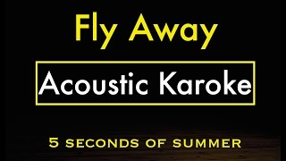 Fly Away - 5SOS | Karaoke Lyrics (Acoustic Guitar Karaoke) Instrumental