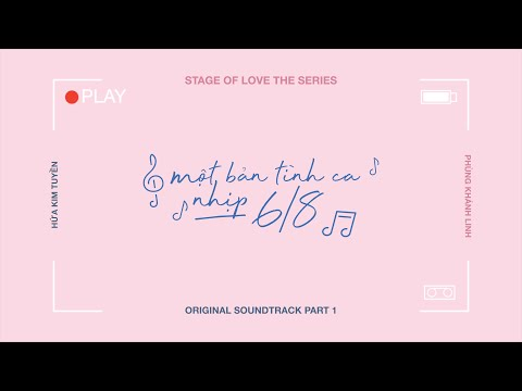 "PHÙNG KHÁNH LINH - ""một bản tình ca nhịp 6/8"" (OFFICIAL MUSIC VIDEO) 