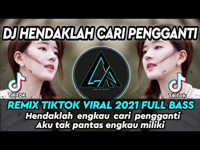 DJ HENDAKLAH CARI PENGGANTI - ARIEF (Aku tak pantas engkau miliki) REMIX TIKTOK VIRAL 2021 FULL BASS